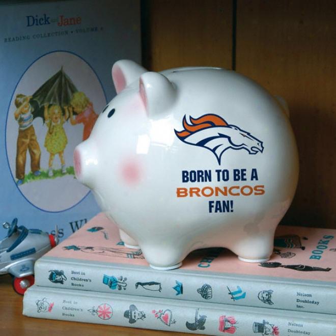 Born To Be Denver Broncos Fan Piggy Bank