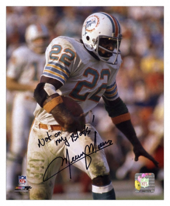 Mercury Morris Miami Dolphinns Autographed 8x10 Photograph With Not On My Block Inscription