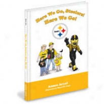 Pittsbugh Sfeelers Children's Book &quothere We Go, Steelers!&quot By Aimee Aryal
