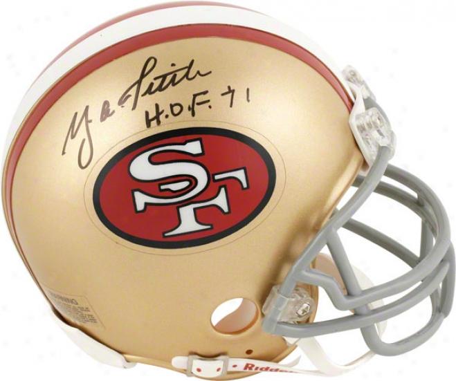 Y.a. Tittle San Francisco 49ers Autographed Mini Helmet With Hof 71 Inscription